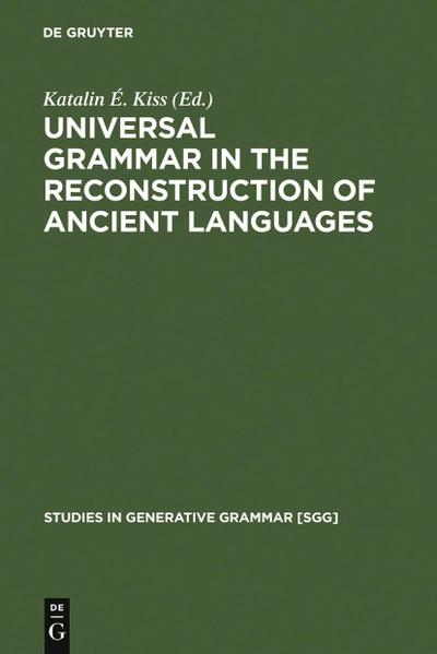 Universal Grammar in the Reconstruction of Ancient Languages
