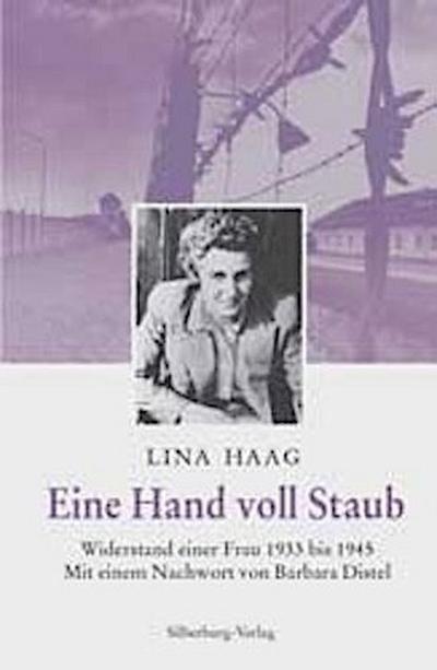 Eine Hand voll Staub. Widerstand einer Frau 1933 bis 1945