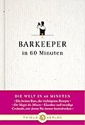 Barkeeper in 60 Minuten (Welt in 60 Minuten)