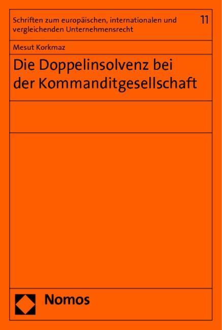 Die Doppelinsolvenz bei der Kommanditgesellschaft, Mesut Korkmaz