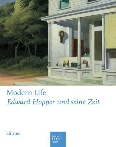 Modern Life: Edward Hopper und seine Zeit. Katalog zur Ausstellung in Hamburg, 9.5.2009-16.8.2009, Bucerius Kunst Forum