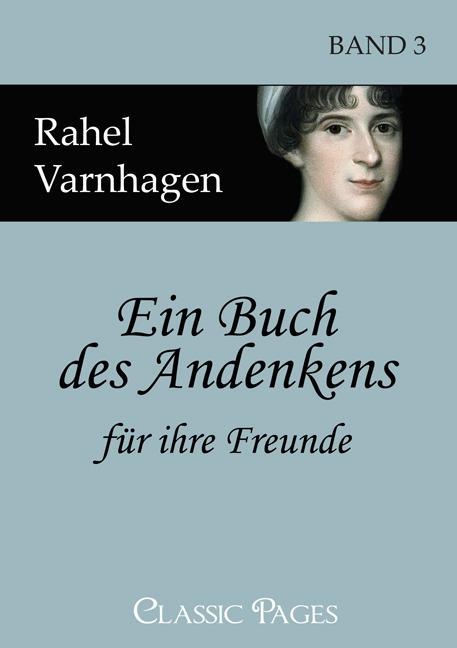 Ein Buch des Andenkens für ihre Freunde Rahel Varnhagen