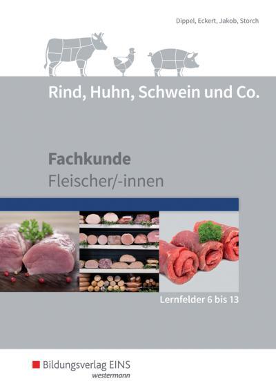 Rind, Huhn, Schwein und Co. Schülerband. (Lernfelder 6 bis 13)