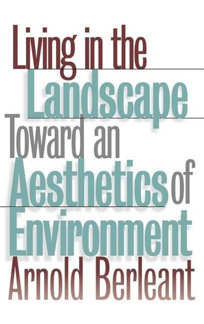 Living in the Landscape: Toward an Aesthetics of Environment