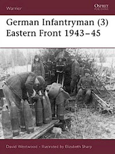 German Infantryman (3) Eastern Front 1943 45