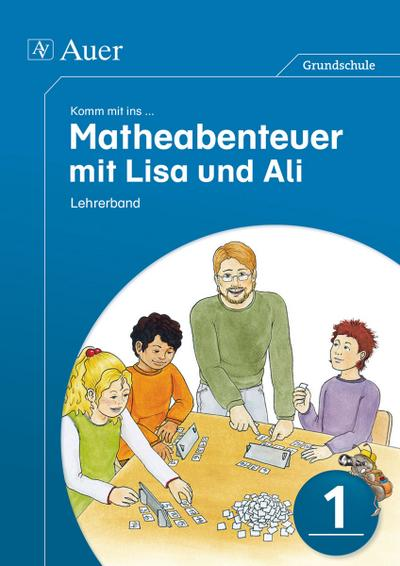 Komm mit ins Matheabenteuer mit Lisa und Ali Kl. 1