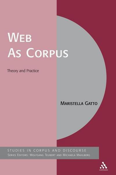 The Web as Corpus: Theory and Practice
