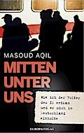 Mitten unter uns; Wie ich der Folter des IS e ...