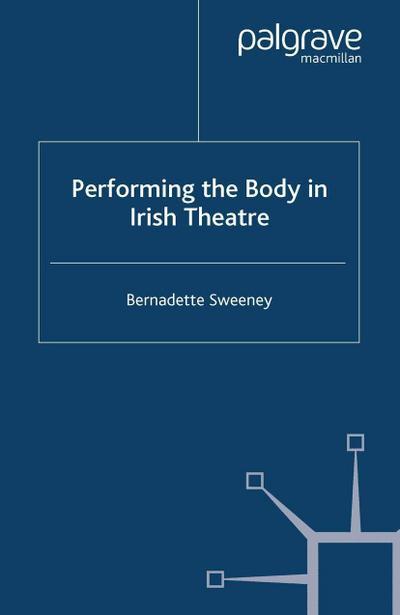 Performing the Body in Irish Theatre