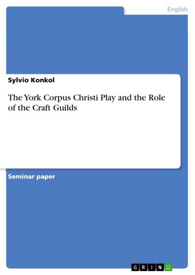 The York Corpus Christi Play and the Role of the Craft Guilds
