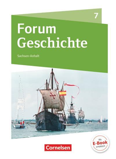 Forum Geschichte 7. Schuljahr - Gymnasium Sachsen-Anhalt - Von den Entdeckungsfahrten bis zur französischen Revolution