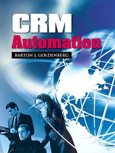 Crm Automation by Goldenberg, Barton J.