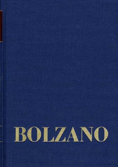 Bernard Bolzano Gesamtausgabe / Reihe II: Nachlaß. A. Nachgelassene Schriften. Band 23,1: Erbauungsreden der Studienjahre 1817/1818. Erster Teil