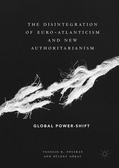 The Disintegration of Euro-Atlanticism and New Authoritarianism