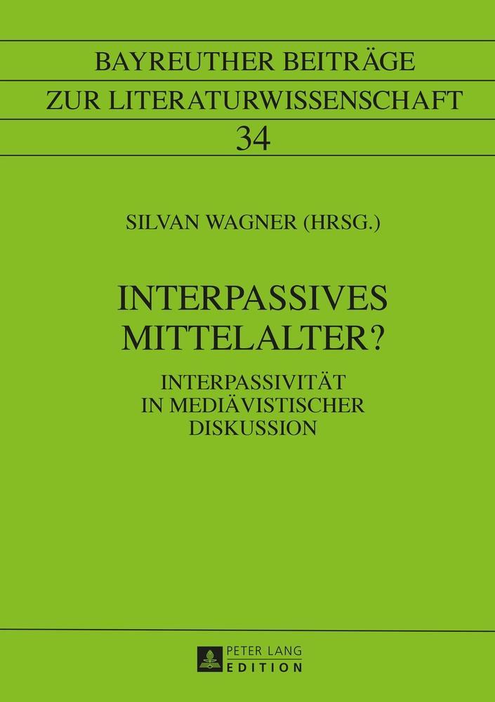 Interpassives Mittelalter? Silvan Wagner