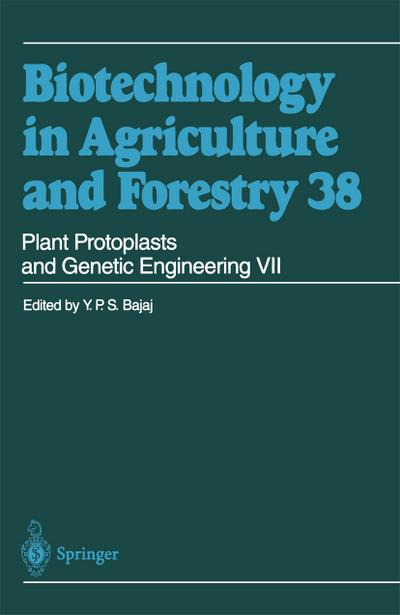 Biotechnology in Agriculture and Forestry Plant Protoplasts and Genetic Engineering VII