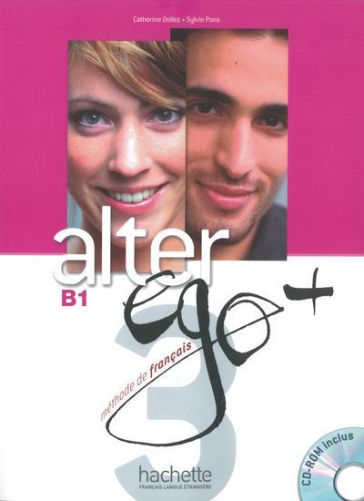 Alter ego+ 3: Méthode de français / Livre de l'élève – Kursbuch mit CD-ROM und Parcours digital®
