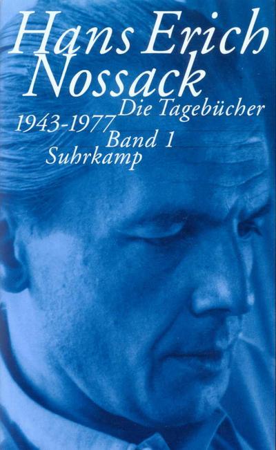 Hans Erich Nossack - Die Tagebücher 1943-1977, 3 Bde.