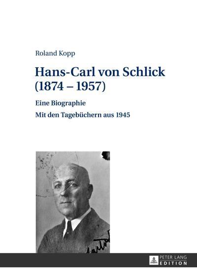 Hans-Carl von Schlick (1874 - 1957)