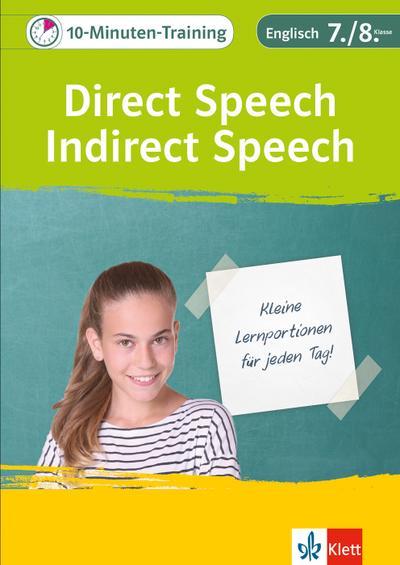 Klett 10-Minuten-Training Englisch Direct Speech - Indirect Speech 7./8. Klasse. Kleine Lernportionen für jeden Tag