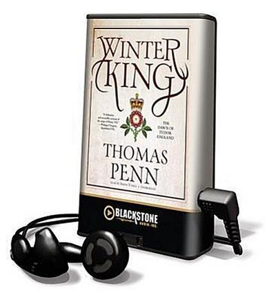 Winter King: The Dawn of Tudor England [With Earbuds]