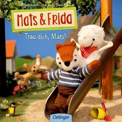 Mats & Frida. Trau dich, Mats!