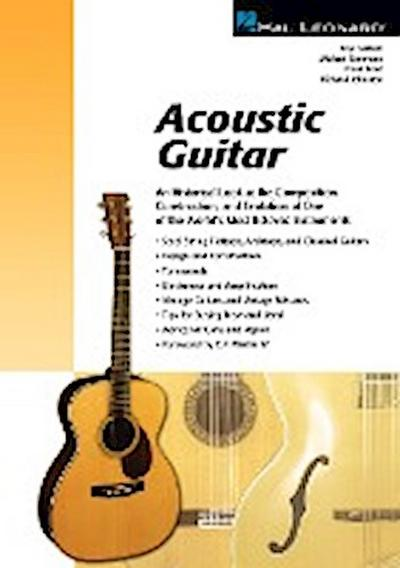 Acoustic Guitar: An Historical Look at the Composition, Construction, and Evolution of One of the World's Most Beloved Instruments