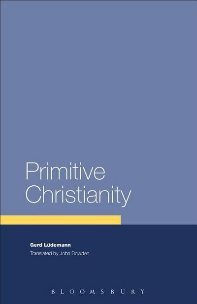 Primitive Christianity: A Survey of Recent Studies and Some New Proposals