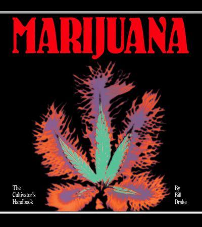 Cultivator's Handbook of Marijuana