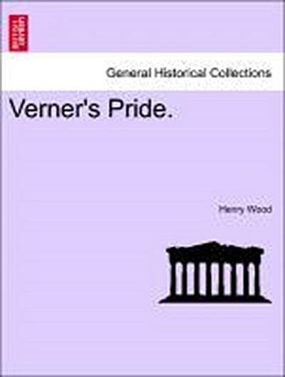 Verner's Pride. VOL. I