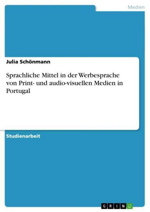 Sprachliche Mittel in der Werbesprache von Print- und audio-visuellen Medie ...