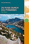Zu Fuss durch die Pyrenäen. Teil 2 . Der Oste ...