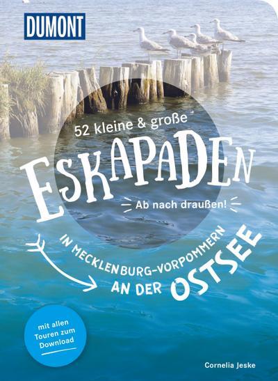 52 kleine & große Eskapaden in Mecklenburg-Vorpommern an der Ostsee