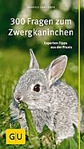 300 Fragen zum Zwergkaninchen: Experten-Tipps ...