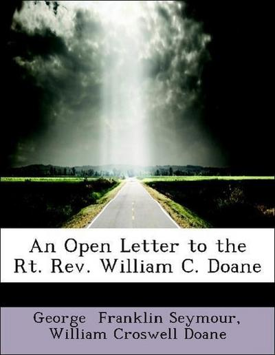 An Open Letter to the Rt. Rev. William C. Doane