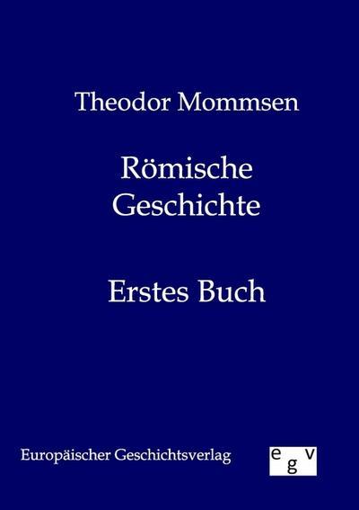 Römische Geschichte. Erstes Buch
