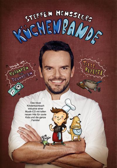 Steffen Hensslers Küchenbande, m. Audio-CD