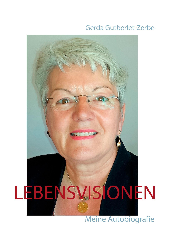 Lebensvisionen Gerda Gutberlet-Zerbe