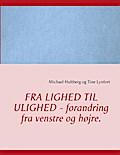 9788771147759 - Michael Hultberg: Fra lighed til ulighed - forandring fra venstre og højre. - Bog