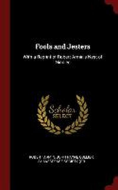 Fools and Jesters: With a Reprint of Robert Armin's Nest of Ninnies