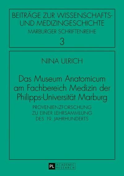 Das Museum Anatomicum am Fachbereich Medizin der Philipps-Universität Marburg