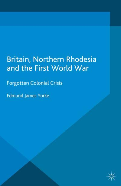 Britain, Northern Rhodesia and the First World War