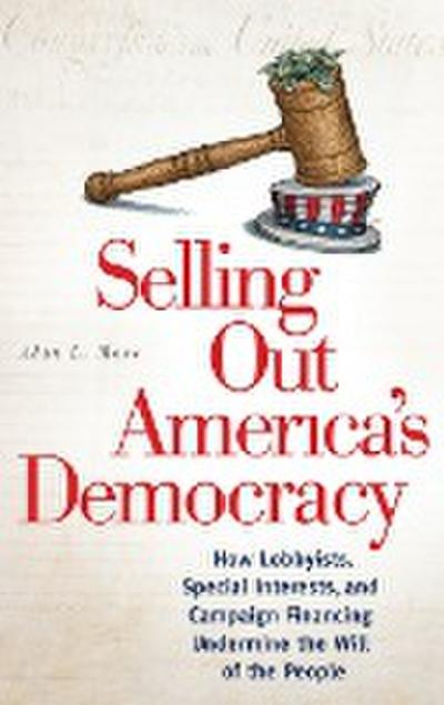 Selling Out America's Democracy