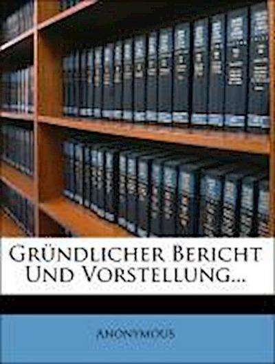 Gründlicher Bericht Und Vorstellung...