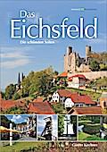 Das Eichsfeld; Die schönsten Seiten; Momentau ...