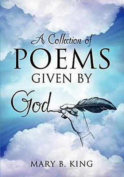 A Collection of Poems Given by God