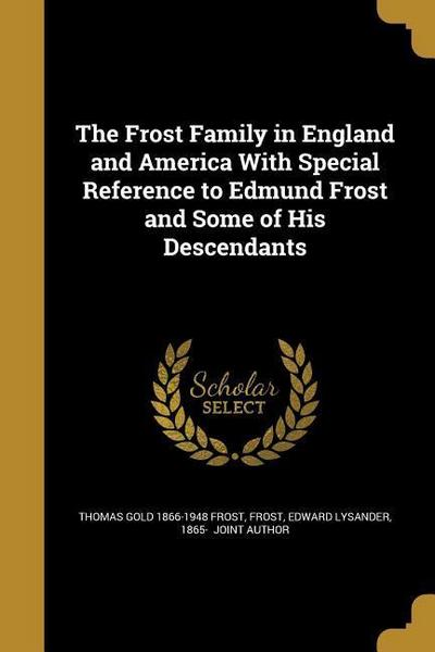 FROST FAMILY IN ENGLAND & AMER