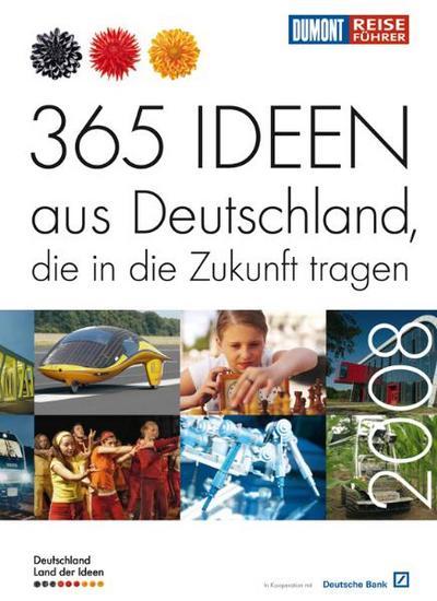 Land der Ideen - 365 Ideen aus Deutschland, die in die Zukunft tragen