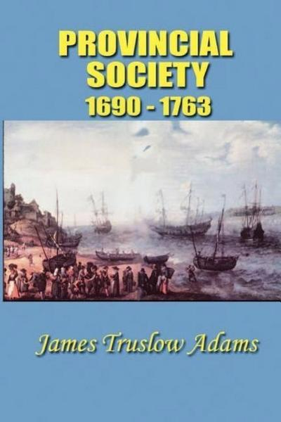 Provincial Society: 1690-1763