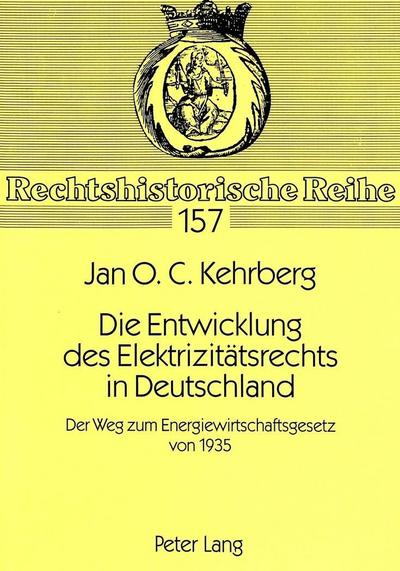 Die Entwicklung des Elektrizitätsrechts in Deutschland